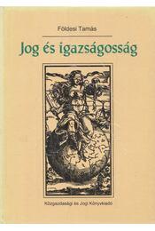 Jog és igazságosság - Földesi Tamás - Régikönyvek