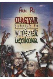 Magyar hadfiak és vitézek lexikona - Földi Pál - Régikönyvek