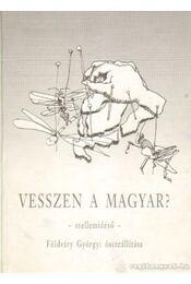 Vesszen a magyar? (dedikált) - Földváry Györgyi - Régikönyvek