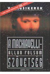 A Machiavelli-szövetség - Folsom, Allan - Régikönyvek