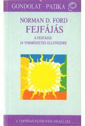 Fejfájás - Ford, Norman D. - Régikönyvek