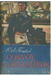 Convoy a láthatáron - Forester, C.S. - Régikönyvek