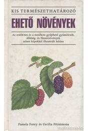 Ehető növények - Forey, Pamela, Fitzsimons, Cecilia - Régikönyvek