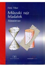 Műszaki rajz feladatok - Térmértan - Fóris Tibor - Régikönyvek