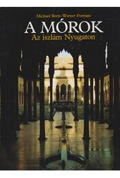 A mórok - Az iszlám Nyugaton - Forman, Werner, Brett Michael - Régikönyvek