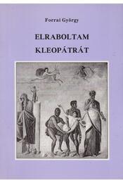 Elraboltam Kleopátrát - Forrai György - Régikönyvek