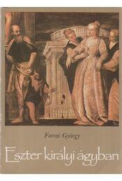 Eszter királyi ágyban - Forrai György - Régikönyvek