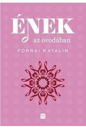 Ének az óvodában - Forrai Katalin - Régikönyvek