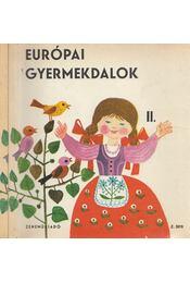 Európai gyermekdalok I-II. - Forrai Katalin - Régikönyvek