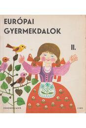 Európai gyermekdalok II. - Forrai Katalin - Régikönyvek