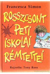 Rosszcsont Peti iskolai rémtettei - Francesca Simon - Régikönyvek