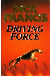 Driving Force - Francis, Dick - Régikönyvek