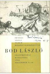 Bod László festőművész kiállítása (aláírt) - Frank János - Régikönyvek