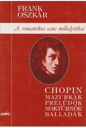 A romantikus zene műhelytitkai II. (dedikált) - Frank Oszkár - Régikönyvek