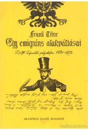 Egy emigráns alakváltásai - Frank Tibor - Régikönyvek
