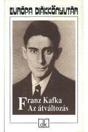 Az átváltozás - Franz Kafka - Régikönyvek
