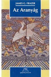 Az Aranyág - Frazer, James G. - Régikönyvek