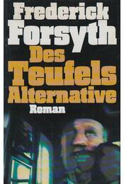 Des Teufels Alternative - Frederick Forsyth - Régikönyvek