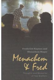 Menachem & Fred - Frederick Raymes, Menachem Mayer - Régikönyvek