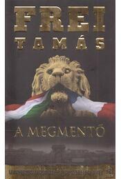 A Megmentő (dedikált) - Frei Tamás - Régikönyvek