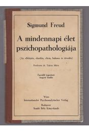 A mindennapi élet pszichopathologiája - Sigmund Freud - Régikönyvek