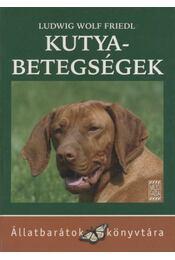 Kutyabetegségek - Friedl, Ludwig Wolf - Régikönyvek