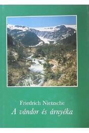 A vándor és árnyéka - Friedrich Nietzsche - Régikönyvek