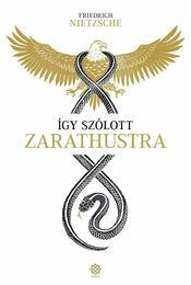 Így szólott Zarathustra - Friedrich Nietzsche - Régikönyvek