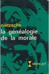 Le généalogie de la morale - Friedrich Nietzsche - Régikönyvek