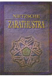 Zarathustra - Friedrich Nietzsche - Régikönyvek