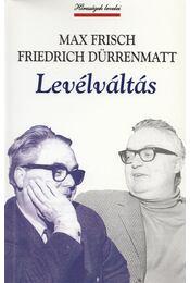 Levélváltás - Frisch, Max, Friedrich Dürrenmatt - Régikönyvek