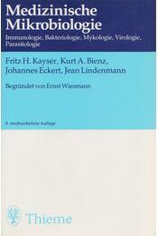 Medizinische Mikrobiologie - Fritz H. Kayser, Kurt A. Bienz, Johannes Eckert, Jean Lindenmann - Régikönyvek