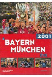A Bayern München éve - 2001 - Fritz Lohberg, Sven Simon - Régikönyvek