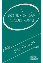 A szorongás alapformái - Fritz Riemann - Régikönyvek