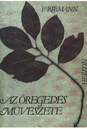 Az öregedés művészete - Fritz Riemann - Régikönyvek