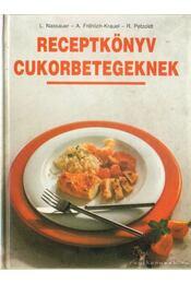 Receptkönyv cukorbetegeknek - Fröhrich-Krauel, Annemarie, Nassauer, Luise, Petzolt, Rüdiger - Régikönyvek