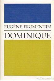 Dominique - Fromentin, Eugéne - Régikönyvek