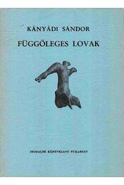 Függőleges lovak - Kányádi Sándor - Régikönyvek