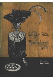 Mooshaberné egerei - Fuks, Ladislaw - Régikönyvek