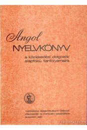 Angol nyelvkönyv - Fülei-Szántó Endre, Hegedűs József - Régikönyvek