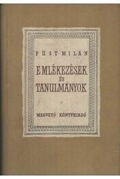 Emlékezések és tanulmányok - Füst Milán - Régikönyvek