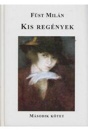 Kis regények II. - Füst Milán - Régikönyvek