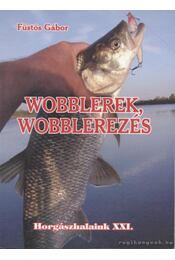 Wobblerek, wobblerezés - Füstös Gábor - Régikönyvek