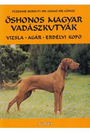 Őshonos magyar vadászkutyák - Füzesiné Szegvári Zsuzsa, Borkuti Béla, Csomó Zsuzsa, Gönczi Gábor - Régikönyvek