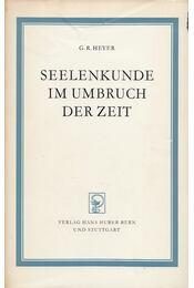 Seelenkunde im Umbruch der Zeit - G. R. Heyer - Régikönyvek