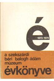 A Szekszárdi Béri Balogh Ádám Múzeum évkönyve IV-V. 1973-1974. - G. Vámos Mária (szerk.), Szilágyi Miklós - Régikönyvek