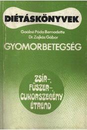 Gyomorbetegség - Gaálné Póda Bernadette, Dr. Zajkás Gábor - Régikönyvek