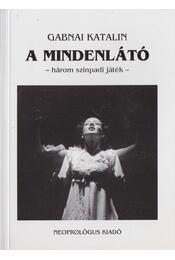 A mindenlátó - Gabnai Katalin - Régikönyvek