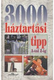 3000 háztartási tipp A-tól Z-ig - Gábor Anikó - Régikönyvek