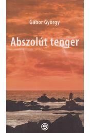 Abszolút tenger - Gábor György - Régikönyvek